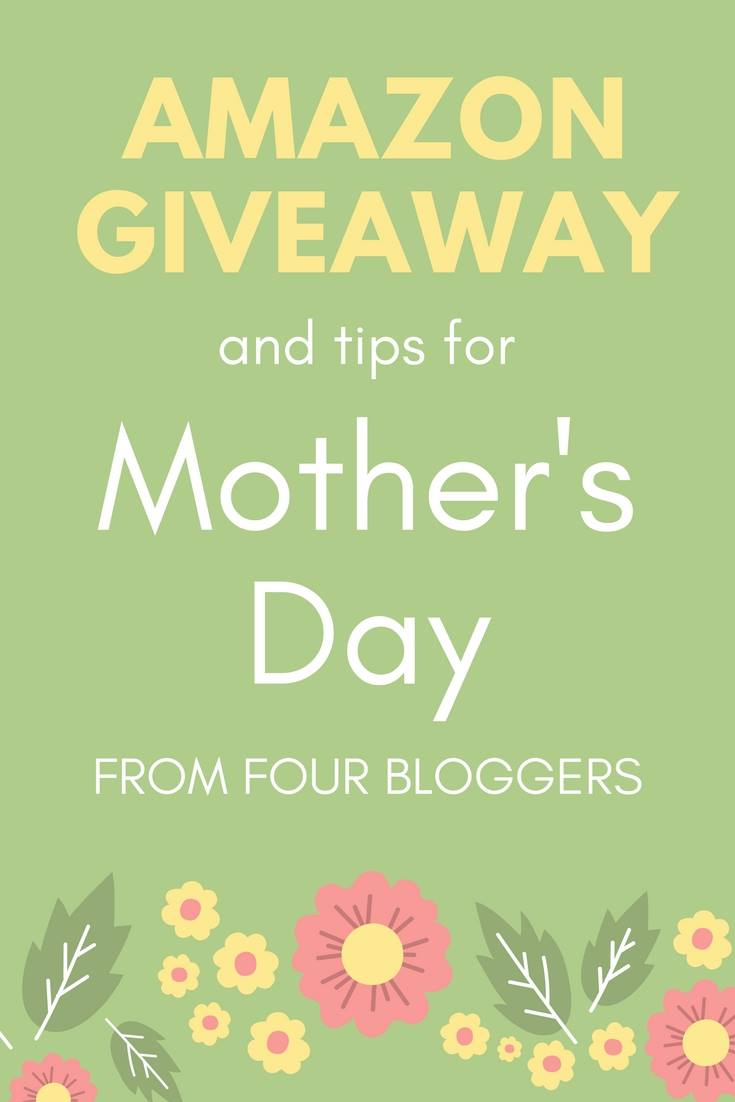 Mother's Day Tips & $50 Amazon.com Gift Card Giveaway | A ...